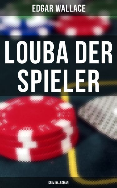 Louba der Spieler: Kriminalroman