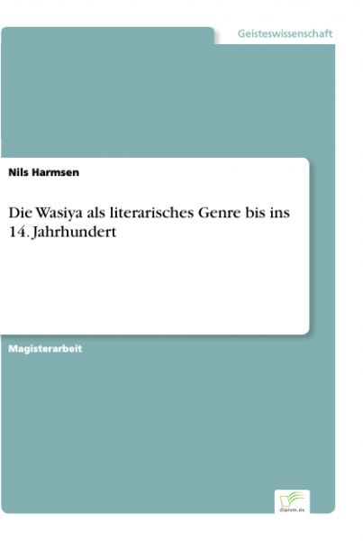 Die Wasiya als literarisches Genre bis ins 14. Jahrhundert