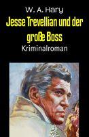 Jesse Trevellian und der große Boss