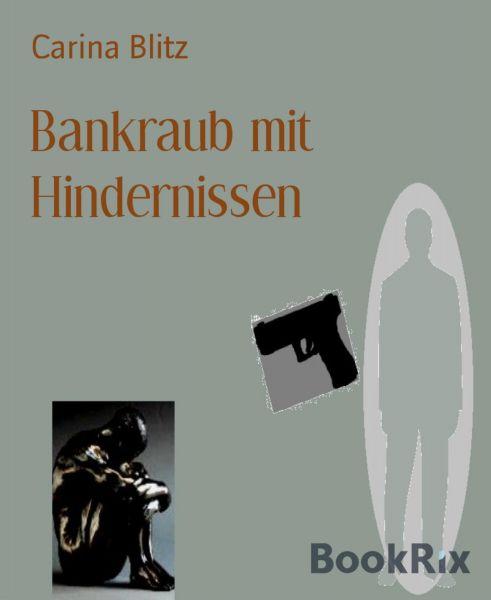 Bankraub mit Hindernissen