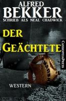 Neal Chadwick Western - Der Geächtete