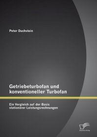 Getriebeturbofan und konventioneller Turbofan: Ein Vergleich auf der Basis stationärer Leistungsrech