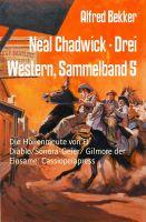 Neal Chadwick - Drei Western, Sammelband 5