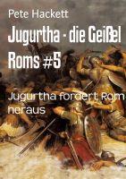 Jugurtha - die Geißel Roms #5