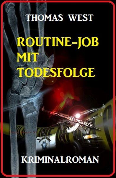Routine-Job mit Todesfolge: Kriminalroman