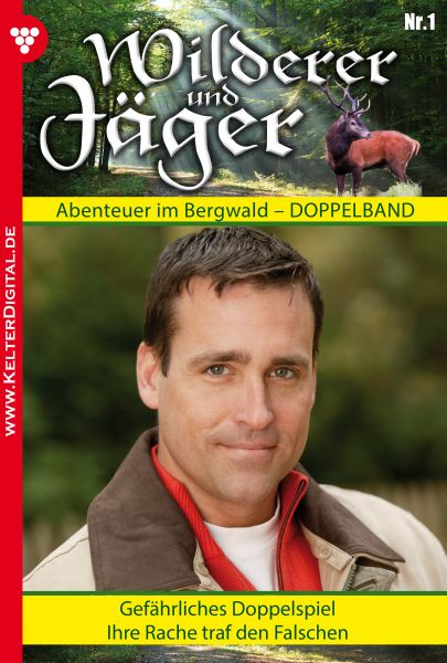 Wilderer und Jäger 1 – Heimatroman