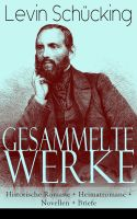 Gesammelte Werke: Historische Romane + Heimatromane + Novellen + Briefe (Vollständige Ausgaben)