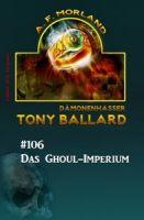 Tony Ballard #106: Das Ghoul-Imperium