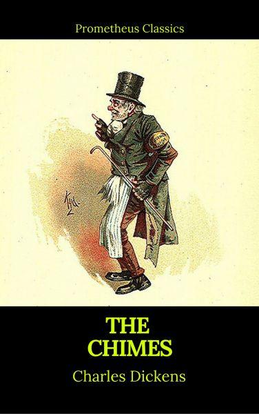 The Chimes (Best Navigation, Active TOC)(Prometheus Classics)