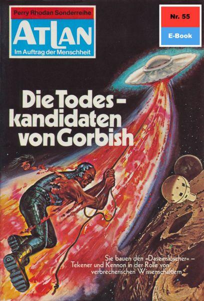Atlan 55: Die Todeskandidaten von Gorbish