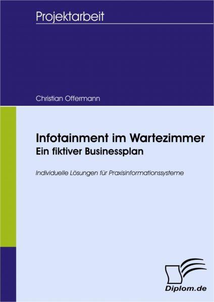 Infotainment im Wartezimmer - Ein fiktiver Businessplan