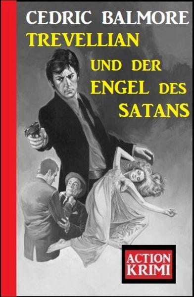 Trevellian und der Engel des Satans: Action Krimi