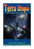 Terra Utopia 1: Expedition in die Vergangenheit
