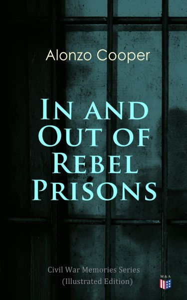 In and Out of Rebel Prisons (Illustrated Edition)