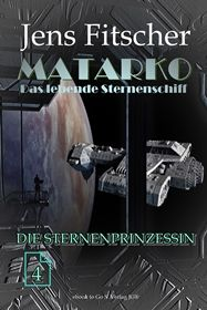 Die Sternenprinzessin (MATARKO 4)