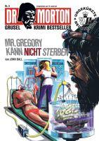 Dr. Morton 05 - Mr. Gregory kann nicht sterben
