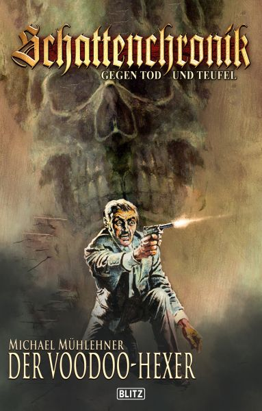 Schattenchronik - Gegen Tod und Teufel 14: Der Voodoo-Hexer