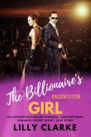 The Billionaire's Undercover Girl Millionaire Billionaire Romance, Contemporary Romance, Secret Agen