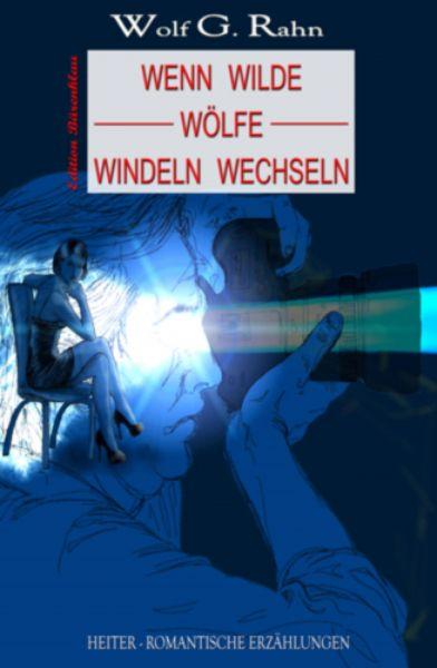 Wenn wilde Wölfe Windeln wechseln