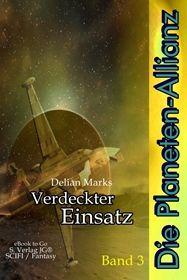 Die Planeten-Allianz (Bd.3): Verdeckter Einsatz