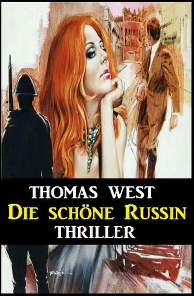 Die schöne Russin: Thriller