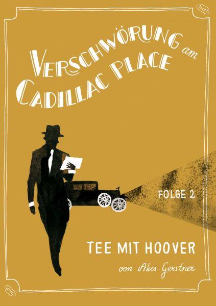 Verschwörung am Cadillac Place 2: Tee mit Hoover