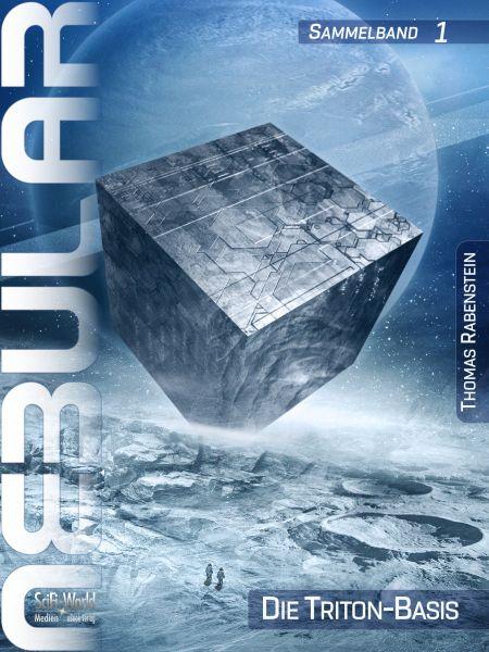 NEBULAR Sammelband 1: Die Triton-Basis