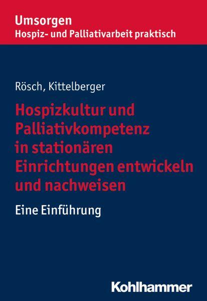 Hospizkultur und Palliativkompetenz in stationären Einrichtungen entwickeln und nachweisen