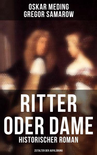 Ritter oder Dame (Historischer Roman - Zeitalter der Aufklärung)
