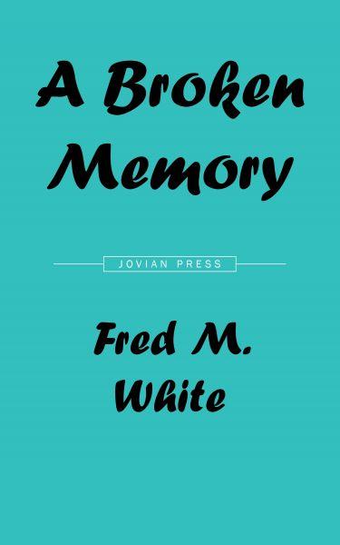 A Broken Memory