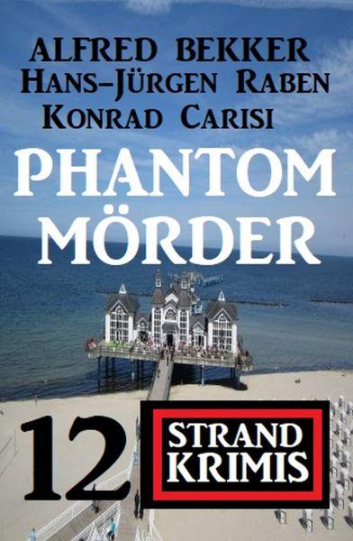Phantom-Mörder - 12 Strand Krimis