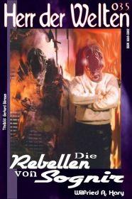 HERR DER WELTEN 035: Die Rebellen von Sognir