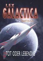 Lex Galactica 01 - Tot oder lebendig