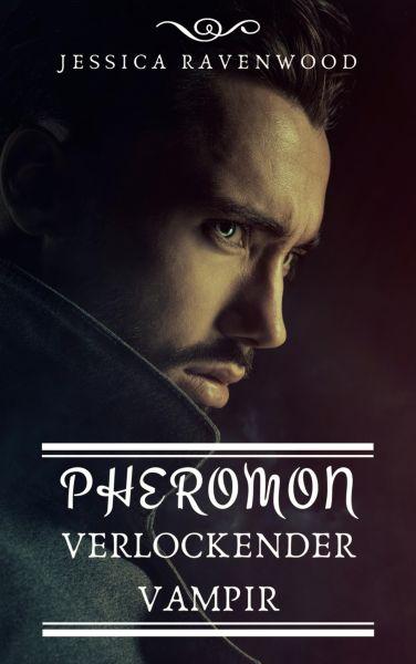 Pheromon - Verlockender Vampir