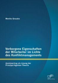 Verborgene Eigenschaften der Mitarbeiter im Lichte des Konfliktmanagements: Anreizvertrag als Lösung