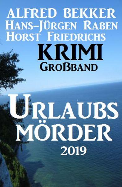 Krimi Großband Urlaubs-Mörder 2019