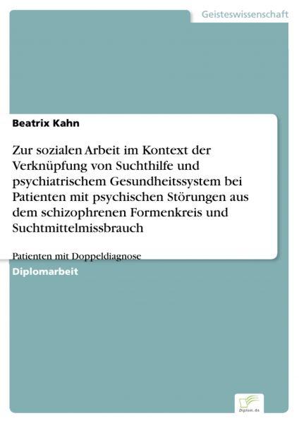 Zur sozialen Arbeit im Kontext der Verknüpfung von Suchthilfe und psychiatrischem Gesundheitssystem