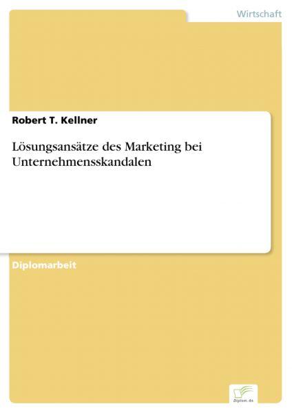 Lösungsansätze des Marketing bei Unternehmensskandalen