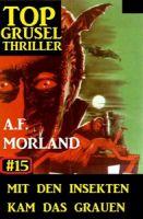 Top Grusel Thriller #15: Mit den Insekten kam das Grauen