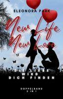 New Life New Love: Die Liebe wird DICH finden