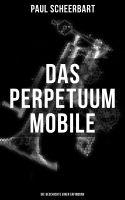 Das Perpetuum Mobile: Die Geschichte einer Erfindung