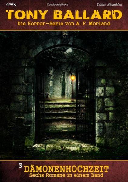Sechs Romane Horror-Serie Tony Ballard 3 Dämonenhochzeit