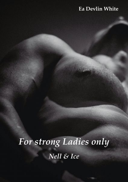 For strong Ladies only: Nell & Ice