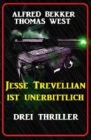 Jesse Trevellian ist unerbittlich: Drei Thriller
