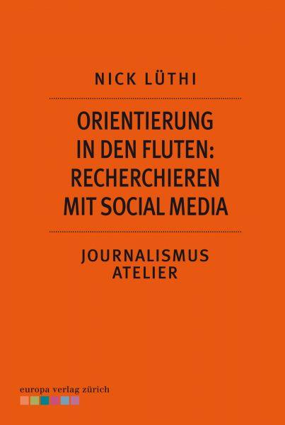 Orientierung in den Fluten: Recherchieren mit Social Media