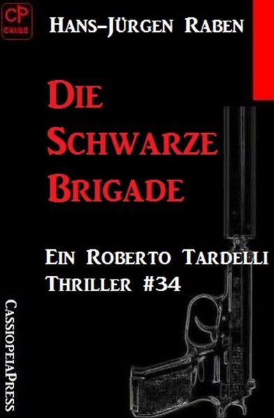 Die Schwarze Brigade: Ein Roberto Tardelli Thriller #34