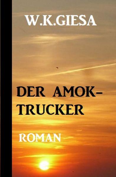 Der Amok-Trucker