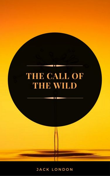 The Call of the Wild (ArcadianPress Edition)