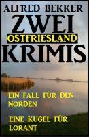 Zwei Ostfriesland Krimis: Ein Fall für den Norden/Eine Kugel für Lorant