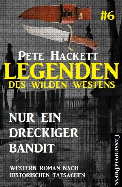 Legenden des Wilden Westens 6: Nur ein dreckiger Bandit